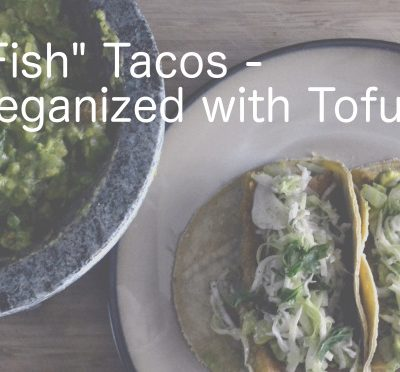 """Fish"" Tacos – Veganized"